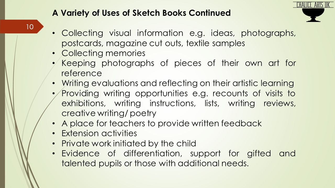 A Variety of Uses of Sketch Books Continued Collecting visual information e.g.