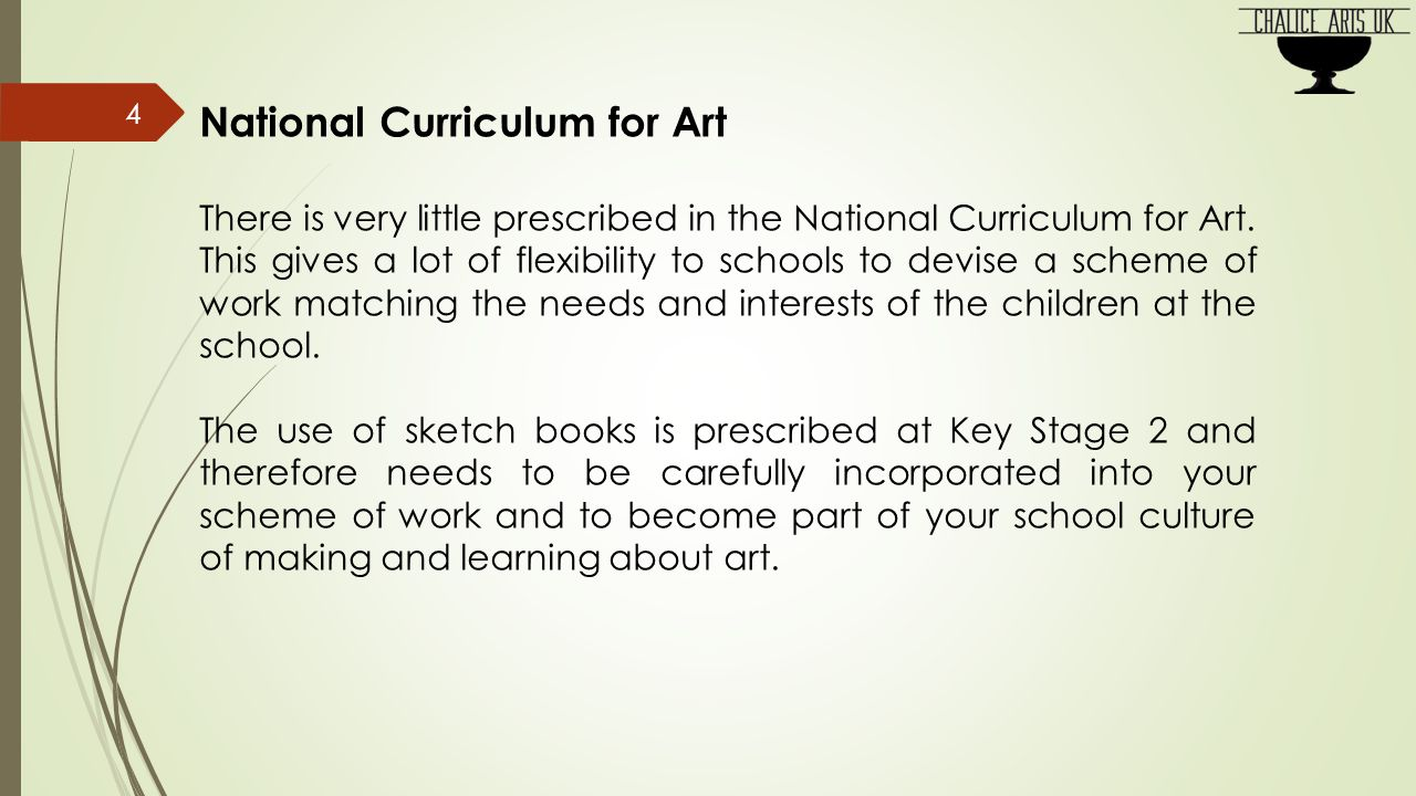 National Curriculum for Art There is very little prescribed in the National Curriculum for Art.