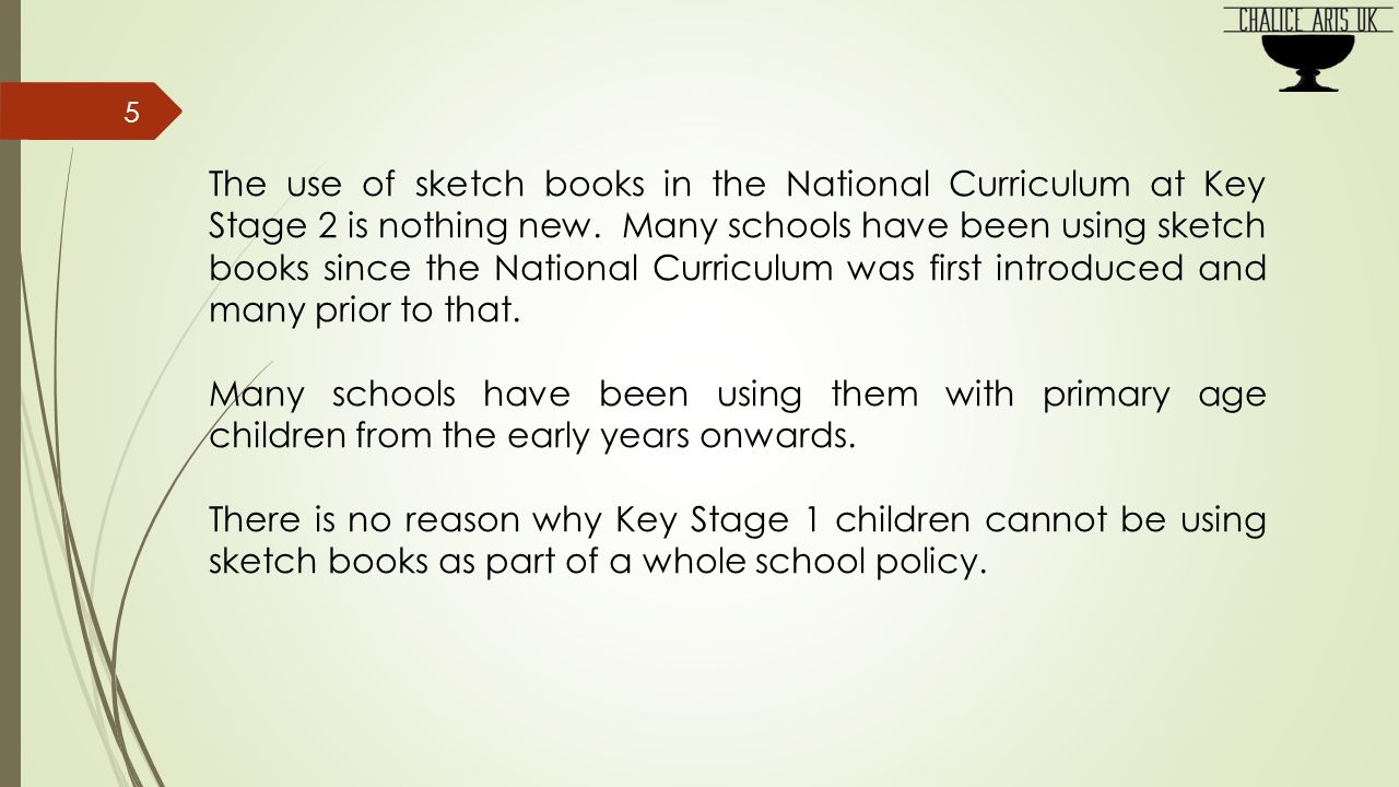 The use of sketch books in the National Curriculum at Key Stage 2 is nothing new.