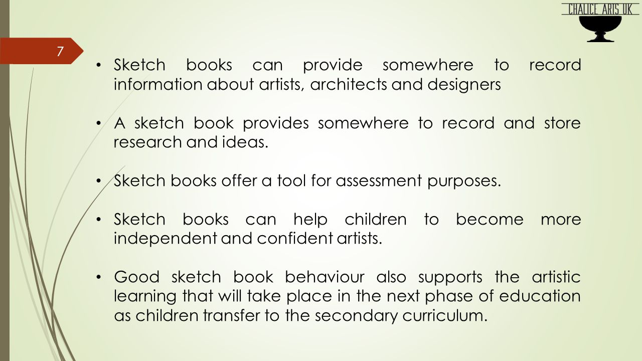 Uses of Sketch Books - Task: Work in groups and be prepared to feed back to the whole group.
