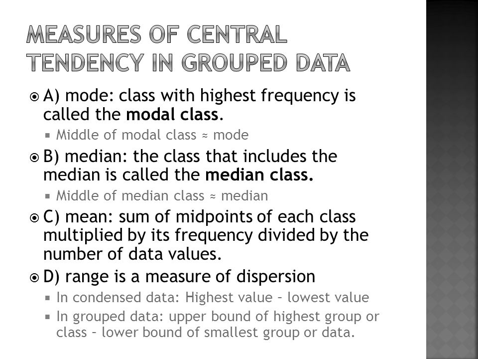  A) mode: class with highest frequency is called the modal class.