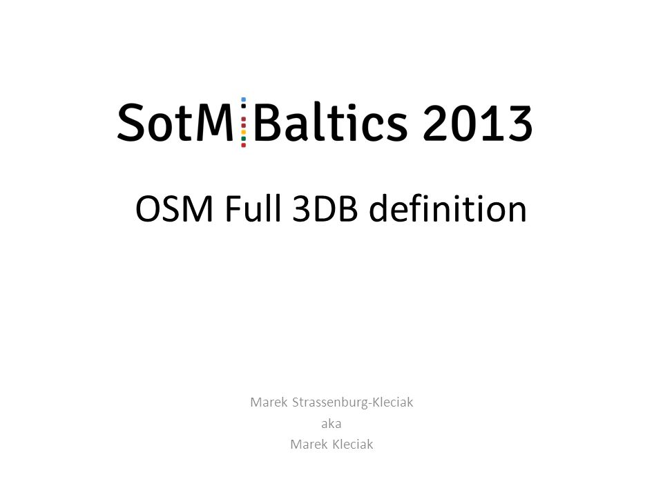 OSM Full 3DB definition Marek Strassenburg-Kleciak aka Marek Kleciak