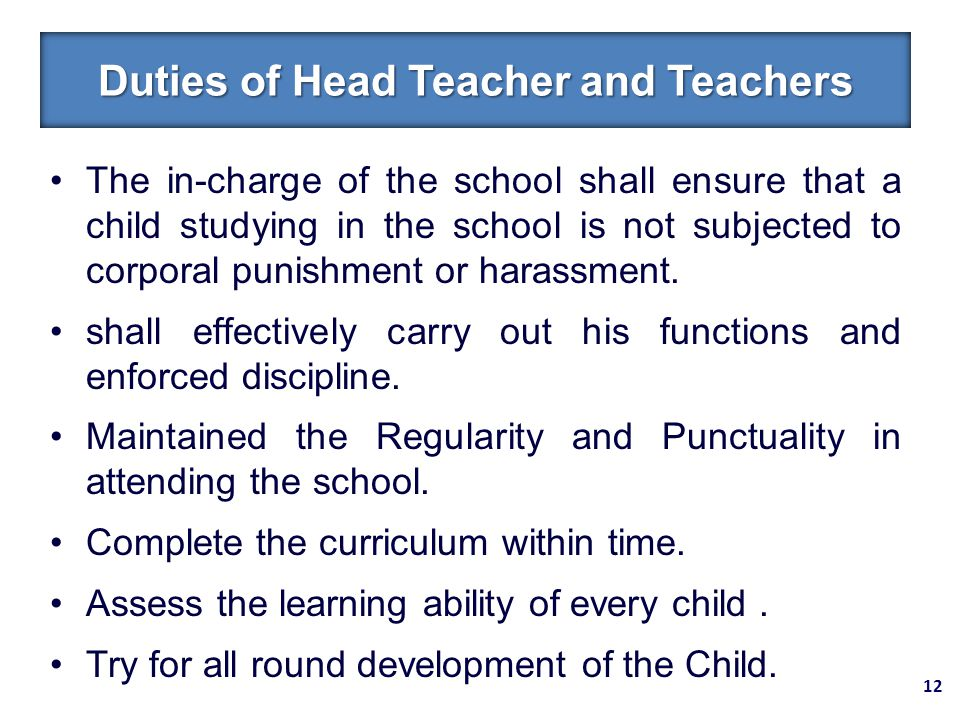 The in-charge of the school shall ensure that a child studying in the school is not subjected to corporal punishment or harassment.