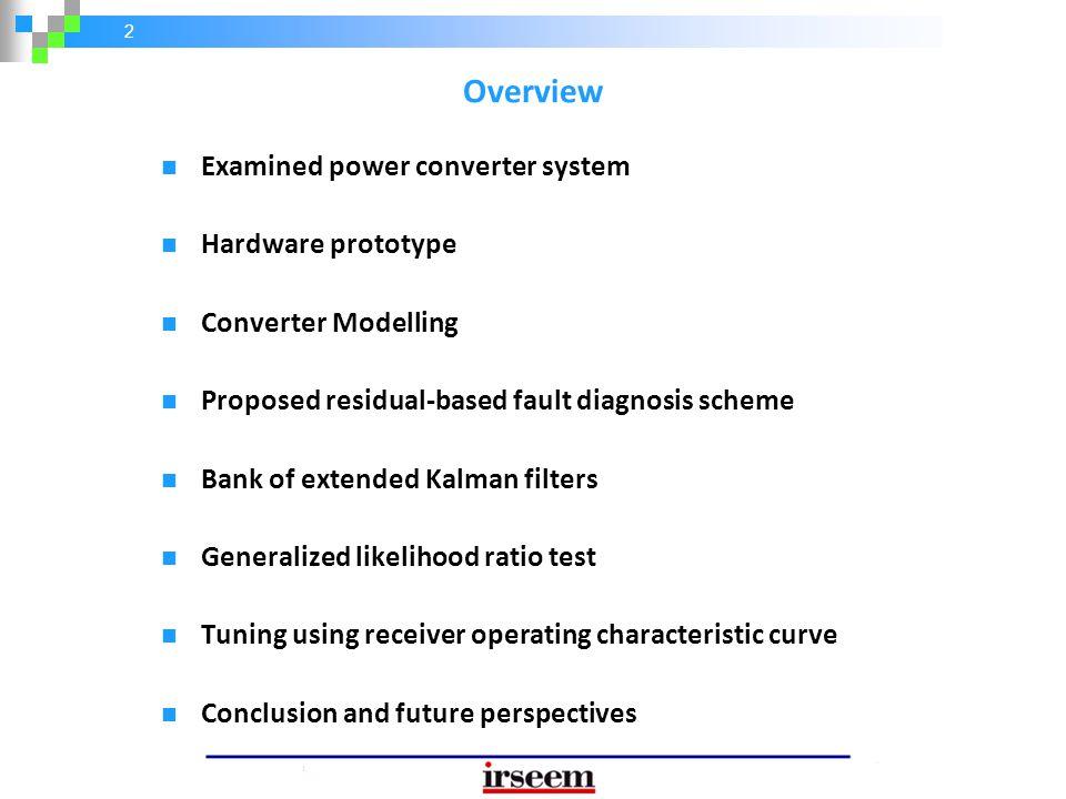 33 Fault Diagnosis of Converter Sensor Faults Sensor 2 Sensor 1 Model-Based Residual Approach