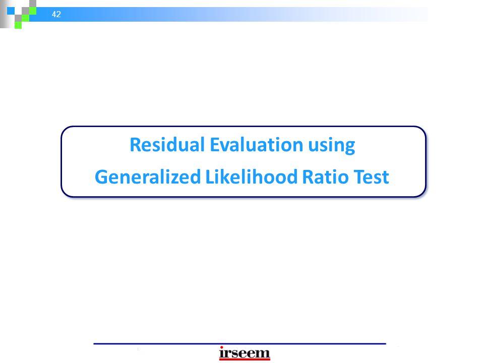 42 Residual Evaluation using Generalized Likelihood Ratio Test