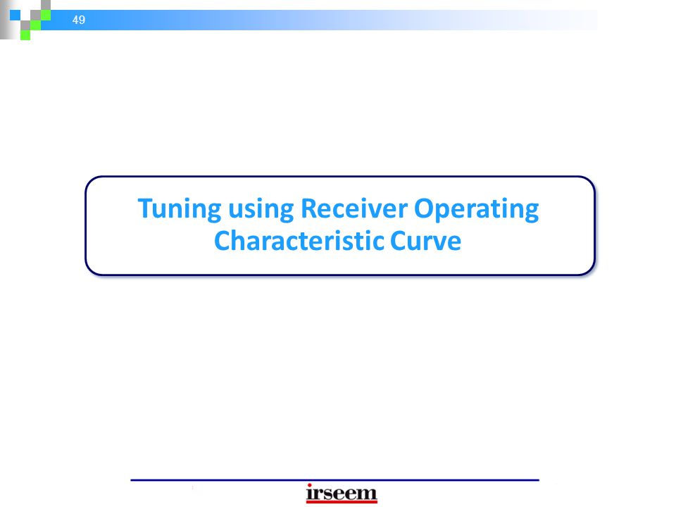49 Tuning using Receiver Operating Characteristic Curve