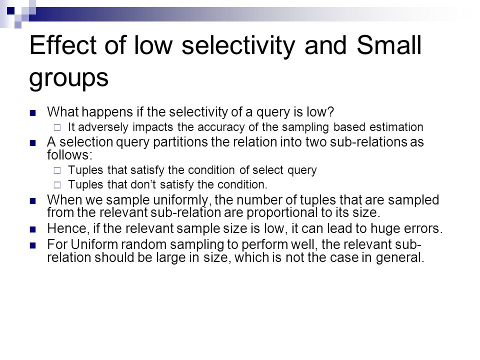 Effect of low selectivity and Small groups What happens if the selectivity of a query is low.