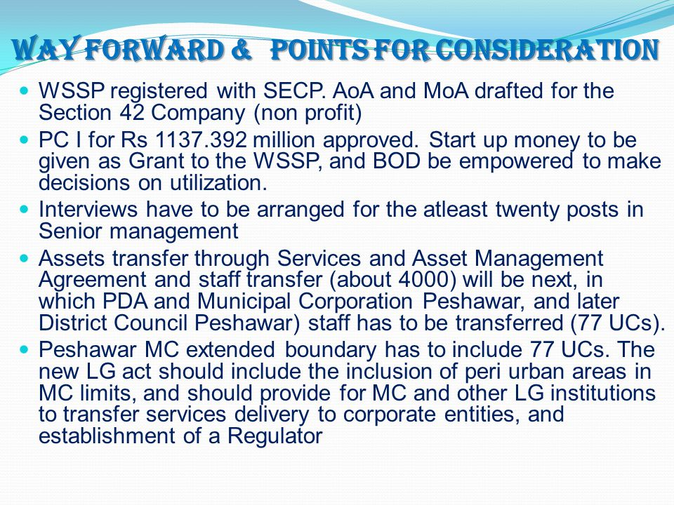 WAY FORWARD & POINTS FOR CONSIDERATION WSSP registered with SECP. AoA and MoA drafted for the Section 42 Company (non profit) PC I for Rs 1137.392 mil