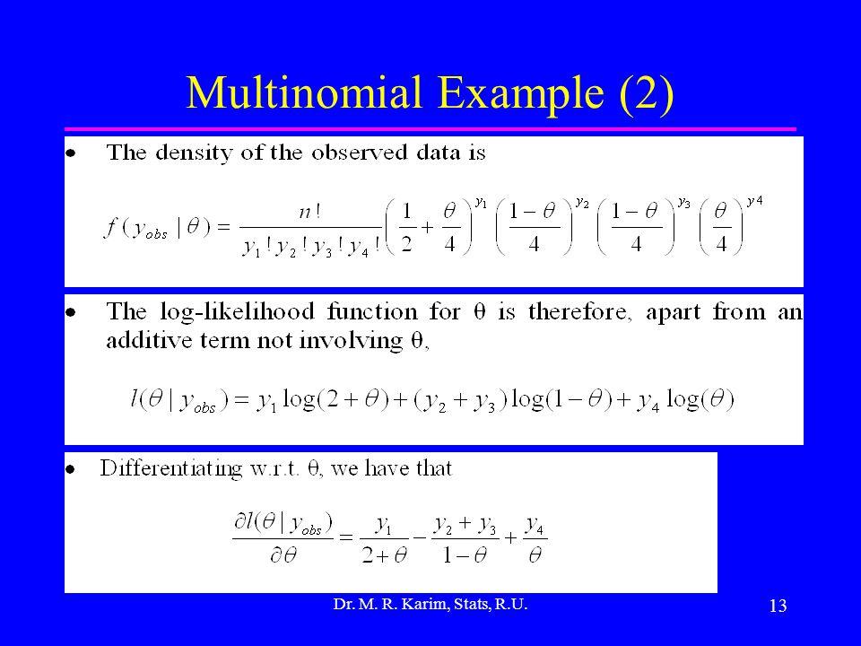 13 Multinomial Example (2) Dr. M. R. Karim, Stats, R.U.