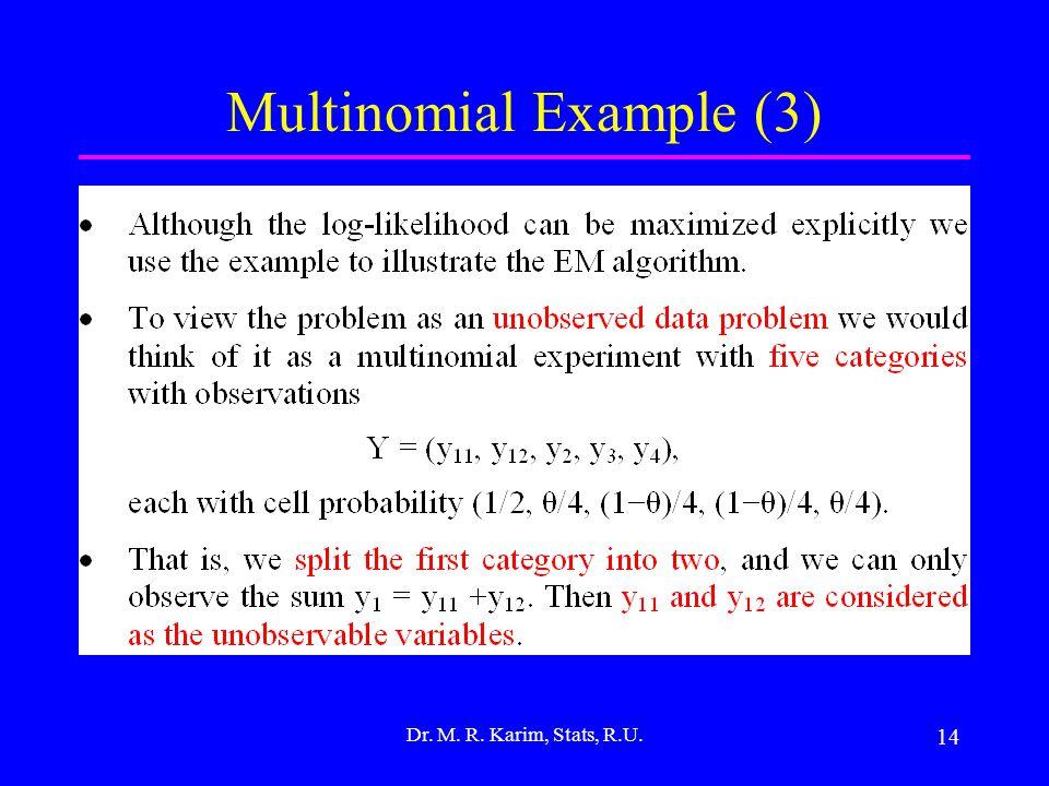 14 Multinomial Example (3) Dr. M. R. Karim, Stats, R.U.
