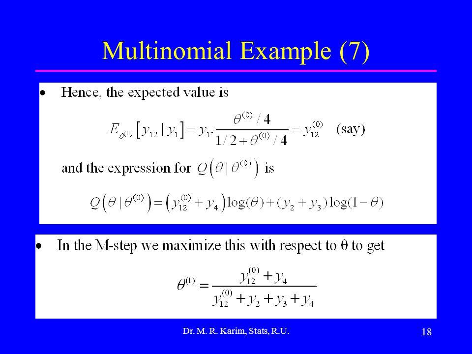 18 Multinomial Example (7) Dr. M. R. Karim, Stats, R.U.