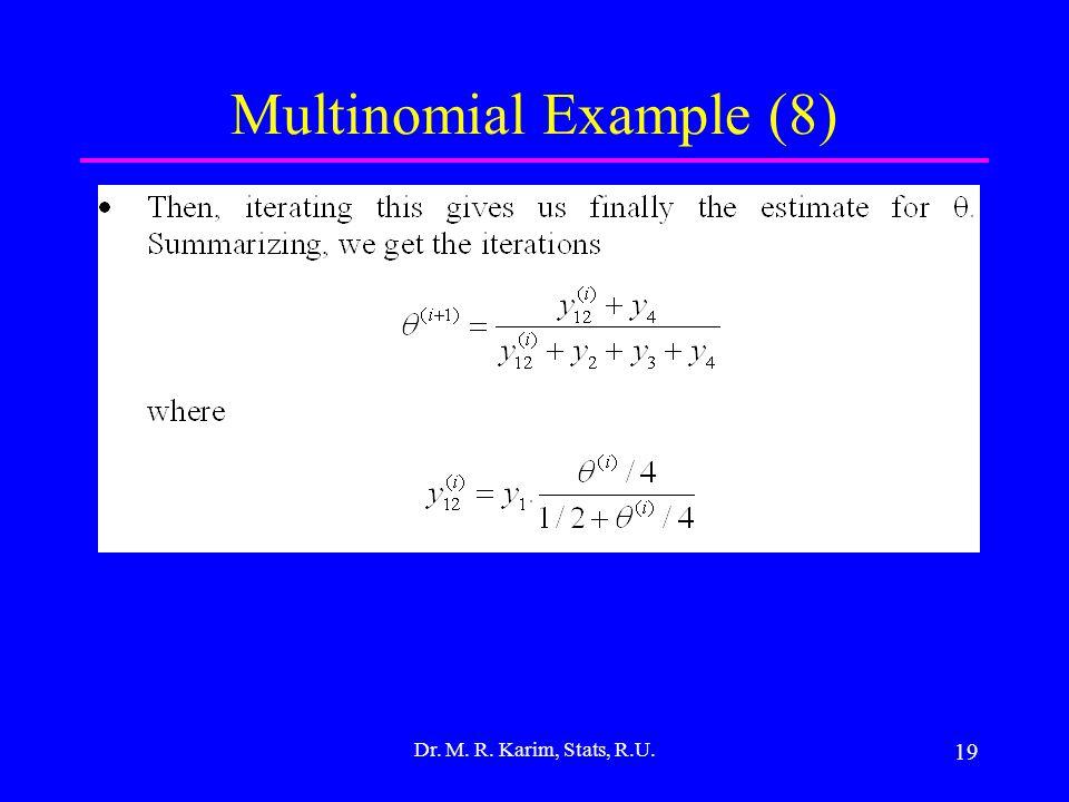 19 Multinomial Example (8) Dr. M. R. Karim, Stats, R.U.