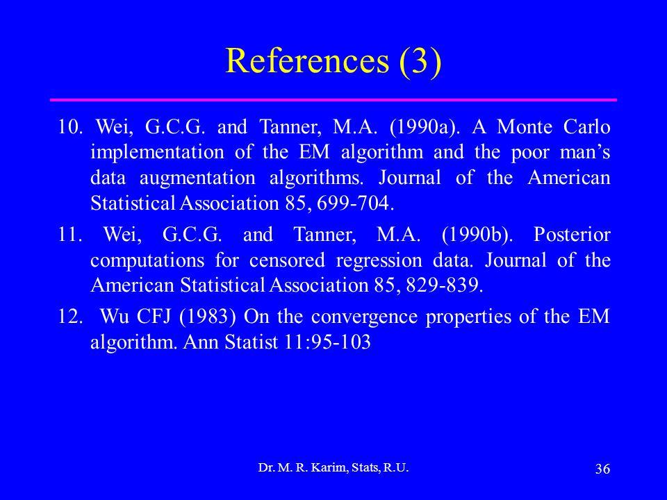 36 Dr. M. R. Karim, Stats, R.U. References (3) 10.