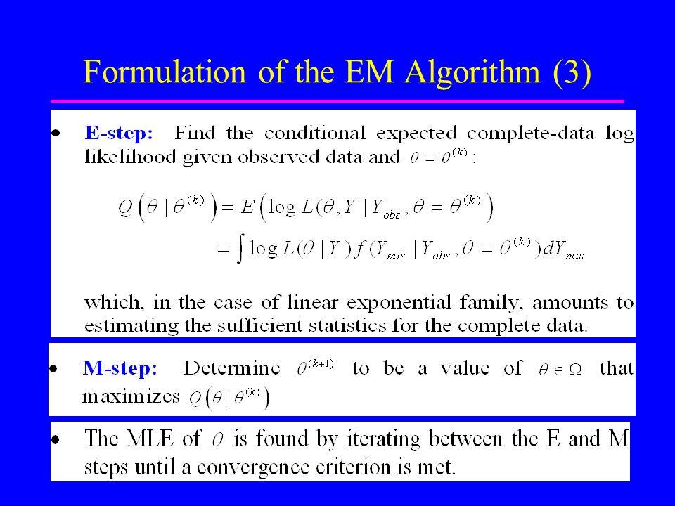 6 Formulation of the EM Algorithm (3) Dr. M. R. Karim, Stats, R.U.