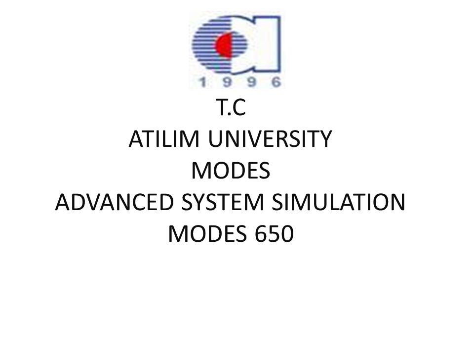 T.C ATILIM UNIVERSITY MODES ADVANCED SYSTEM SIMULATION MODES 650