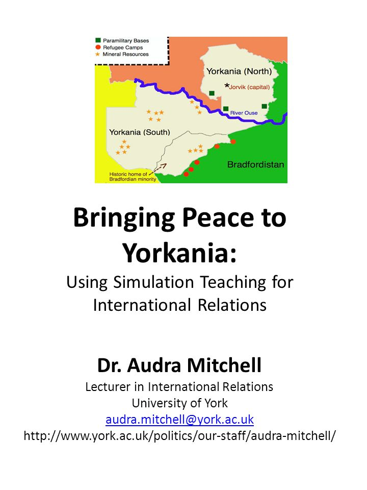 Bringing Peace to Yorkania: Using Simulation Teaching for International Relations Dr.