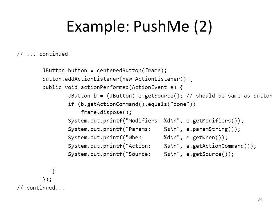 Example: PushMe (2) //...