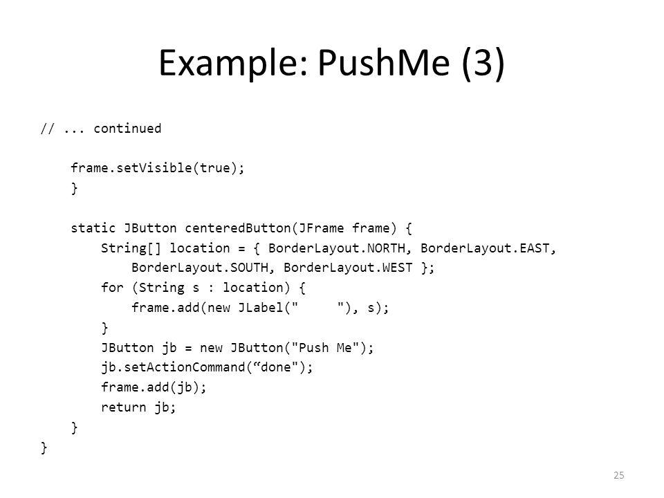 Example: PushMe (3) //...