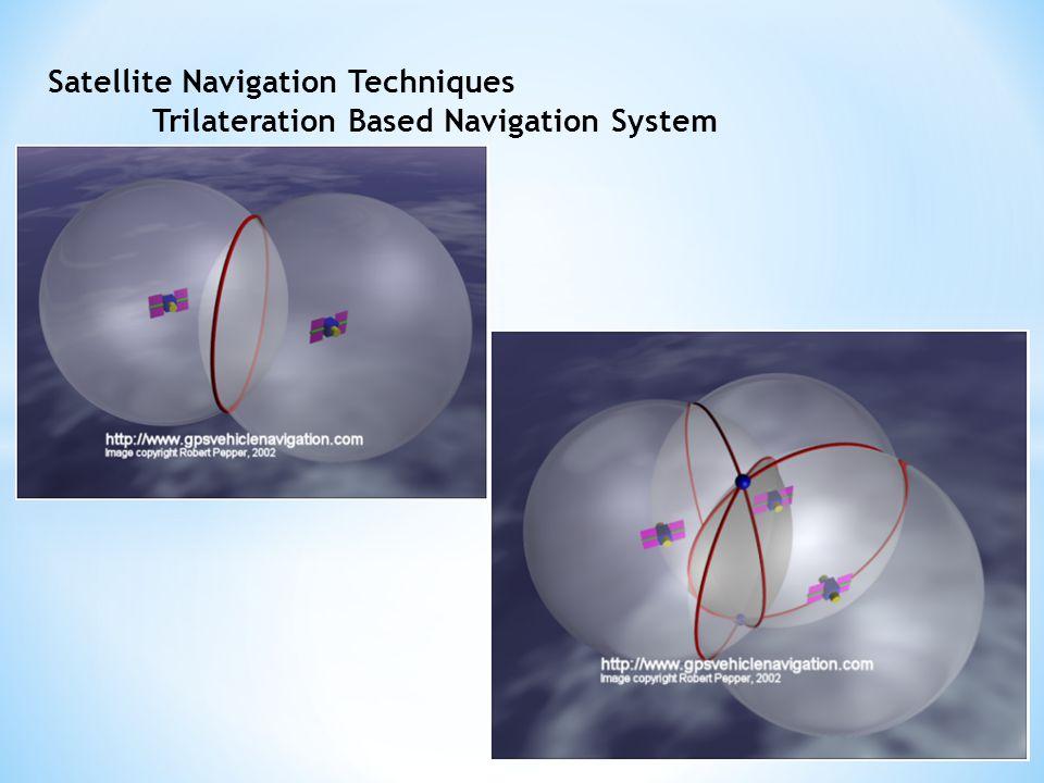 Satellite Navigation Techniques Trilateration Based Navigation System