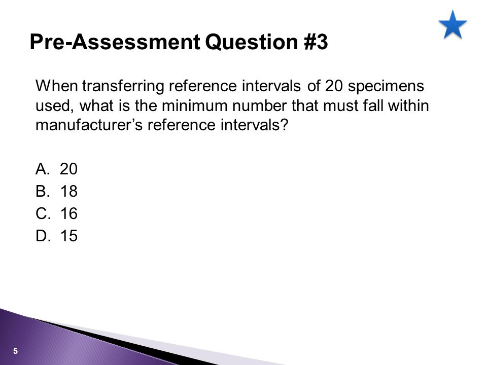When transferring reference intervals of 20 specimens used, what is the minimum number that must fall within manufacturer's reference intervals? A.20