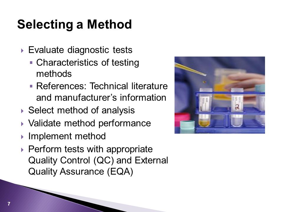Selecting a Method 7  Evaluate diagnostic tests  Characteristics of testing methods  References: Technical literature and manufacturer's informatio