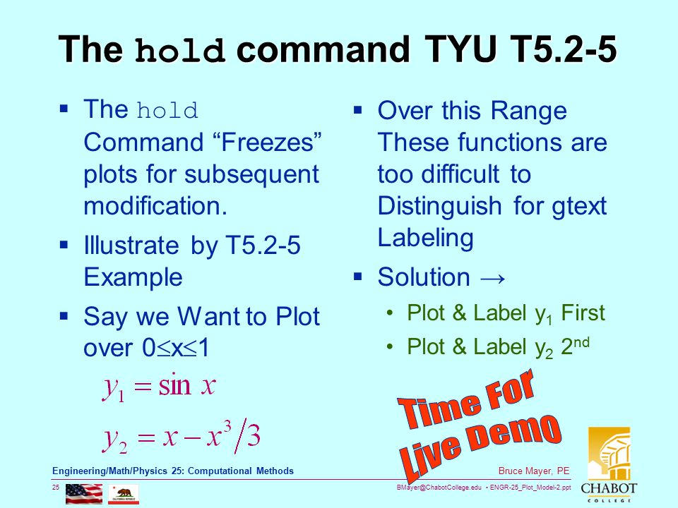 BMayer@ChabotCollege.edu ENGR-25_Plot_Model-2.ppt 25 Bruce Mayer, PE Engineering/Math/Physics 25: Computational Methods The hold command TYU T5.2-5 