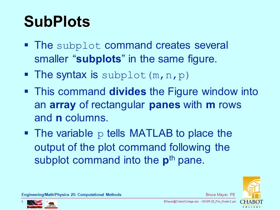 BMayer@ChabotCollege.edu ENGR-25_Plot_Model-2.ppt 8 Bruce Mayer, PE Engineering/Math/Physics 25: Computational Methods SubPlots  The subplot command