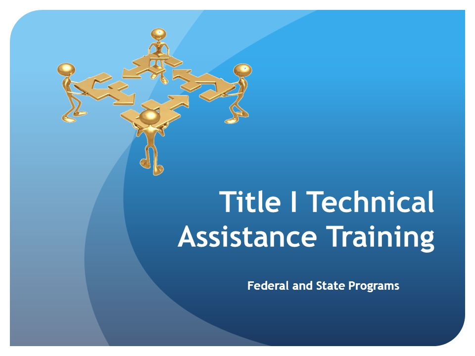 Title I Technical Assistance Training Federal and State Programs