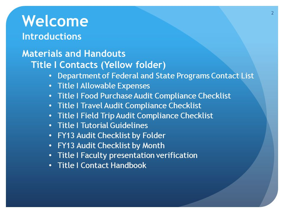 Welcome Introductions Materials and Handouts Title I Contacts (Yellow folder) Department of Federal and State Programs Contact List Title I Allowable