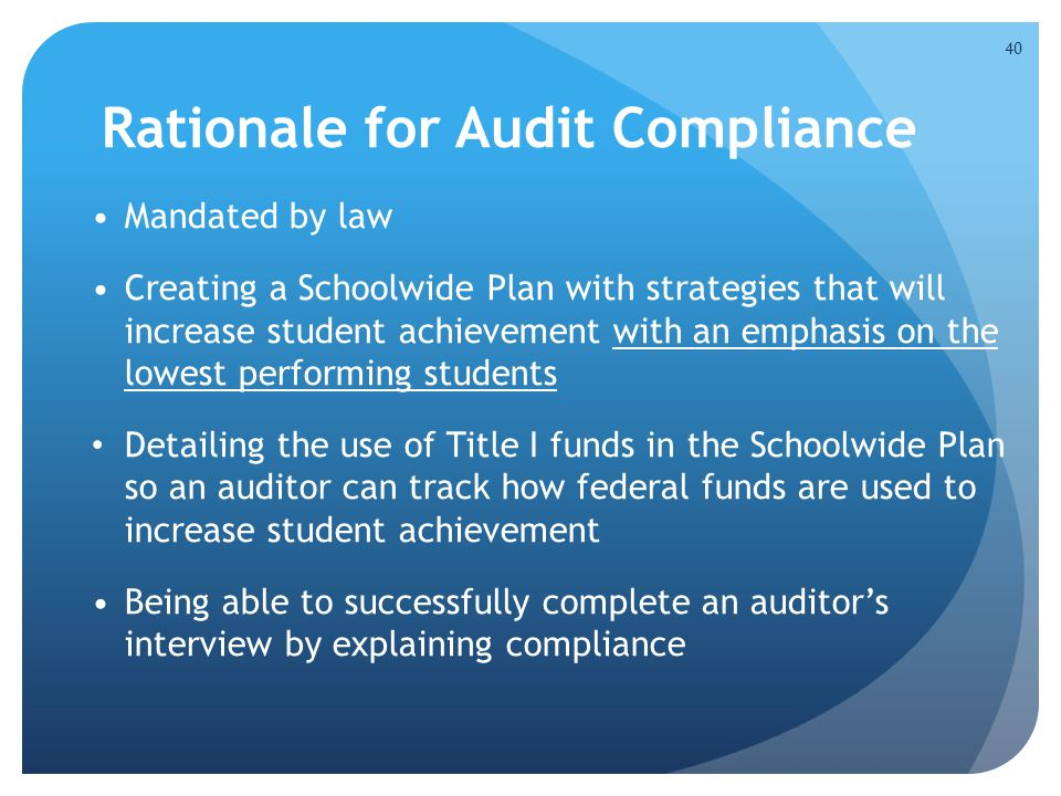 Rationale for Audit Compliance Mandated by law Creating a Schoolwide Plan with strategies that will increase student achievement with an emphasis on t