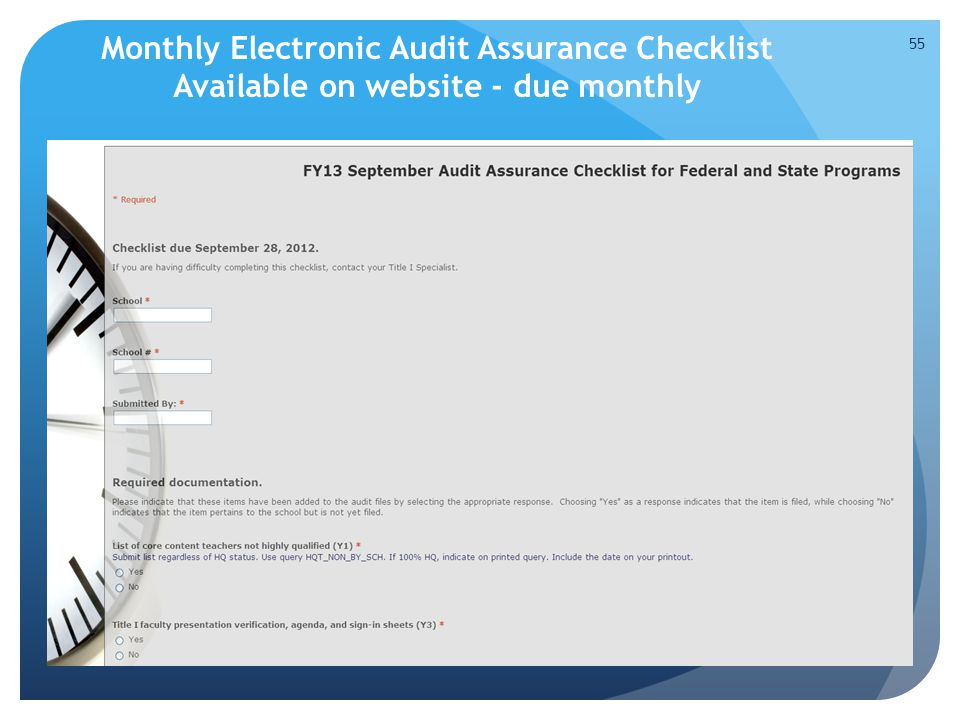 Monthly Electronic Audit Assurance Checklist Available on website - due monthly 55