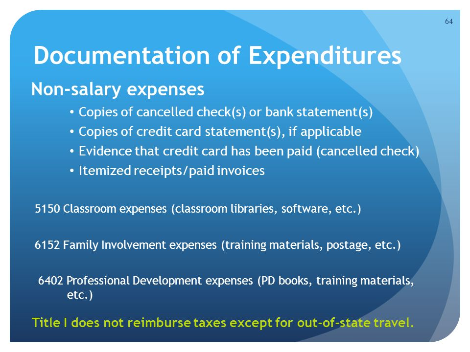 Documentation of Expenditures Non-salary expenses Copies of cancelled check(s) or bank statement(s) Copies of credit card statement(s), if applicable