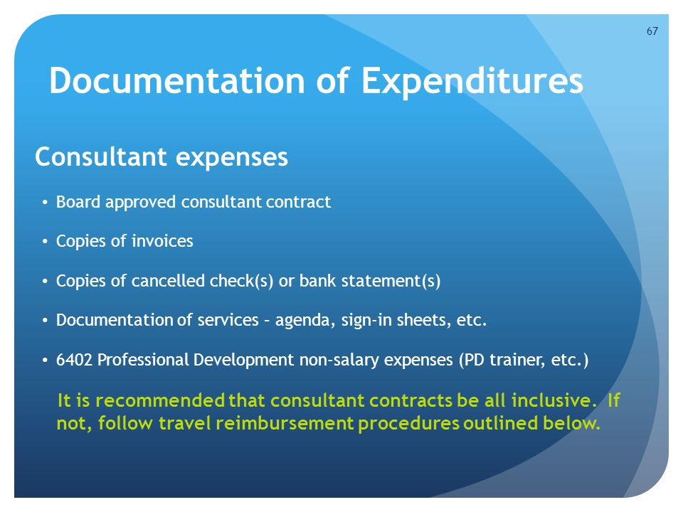 Documentation of Expenditures Consultant expenses Board approved consultant contract Copies of invoices Copies of cancelled check(s) or bank statement