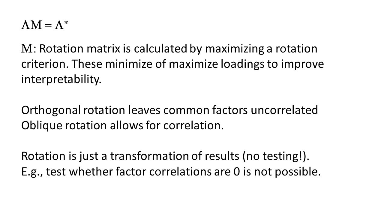   Rotation matrix is calculated by maximizing a rotation criterion. These minimize of maximize loadings to improve interpretability. Orthog