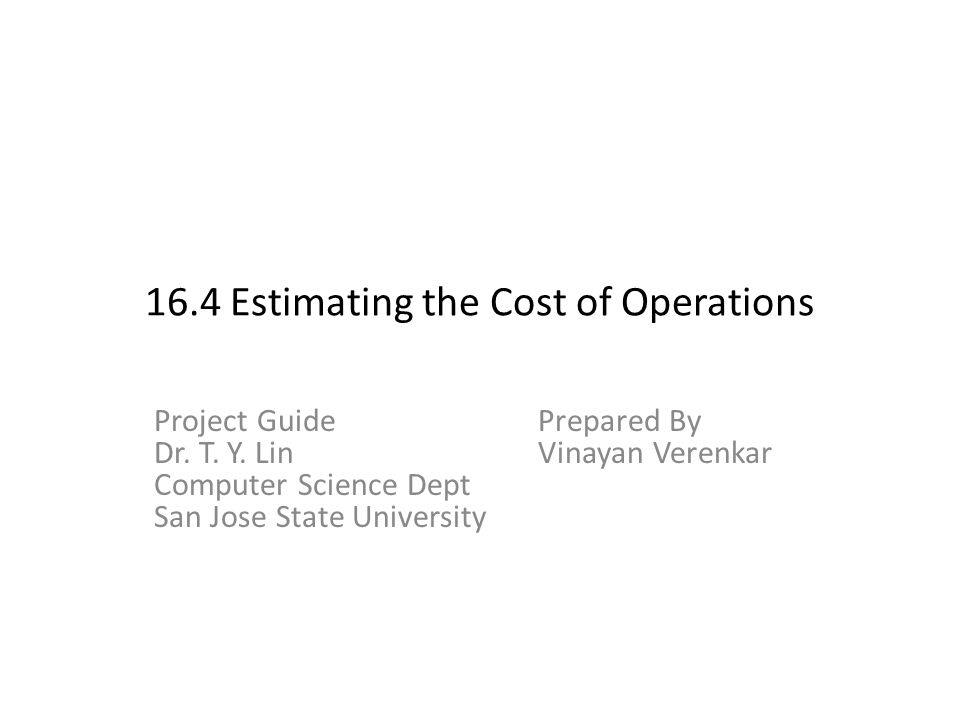 16.4 Estimating the Cost of Operations Project GuidePrepared By Dr.