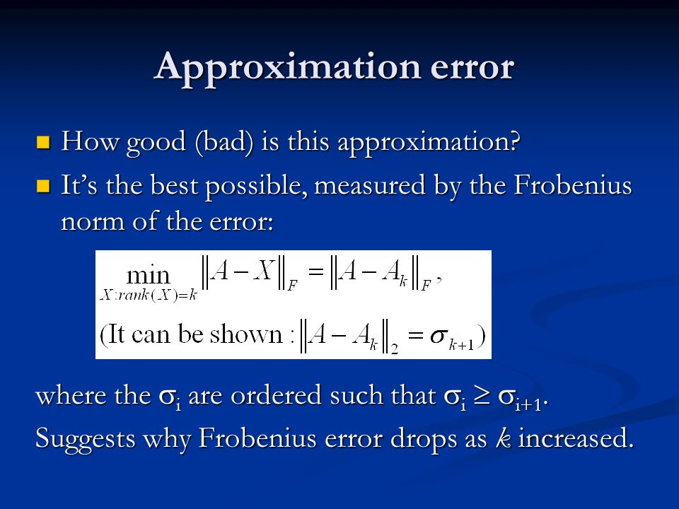 Approximation error How good (bad) is this approximation.