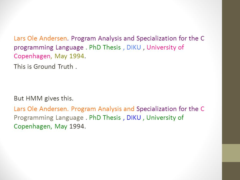 Lars Ole Andersen. Program Analysis and Specialization for the C programming Language.