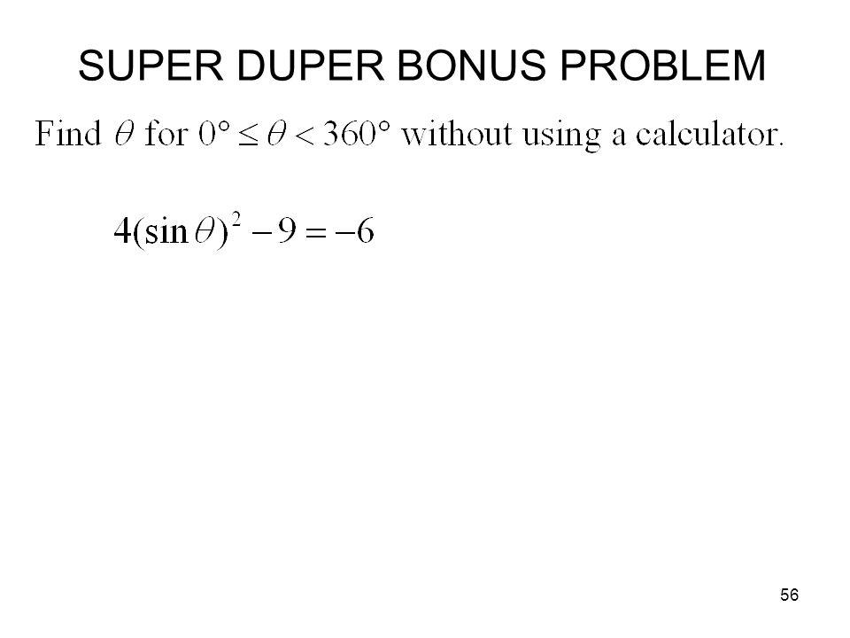 56 SUPER DUPER BONUS PROBLEM