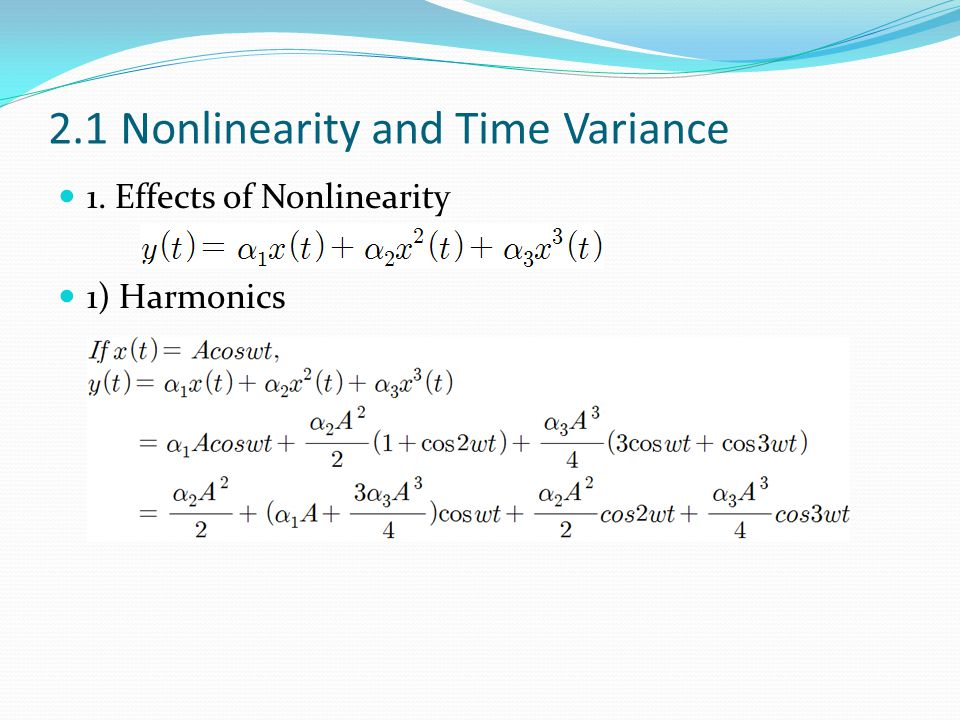 2.1 Nonlinearity and Time Variance 1. Effects of Nonlinearity 1) Harmonics