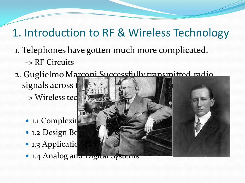1.Introduction to RF & Wireless Technology 1. Telephones have gotten much more complicated.