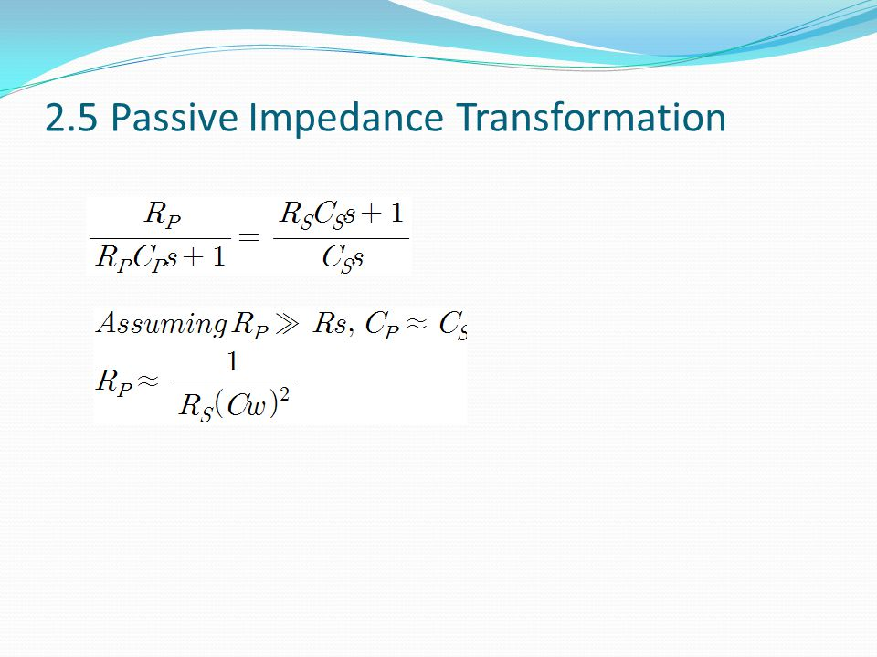 2.5 Passive Impedance Transformation