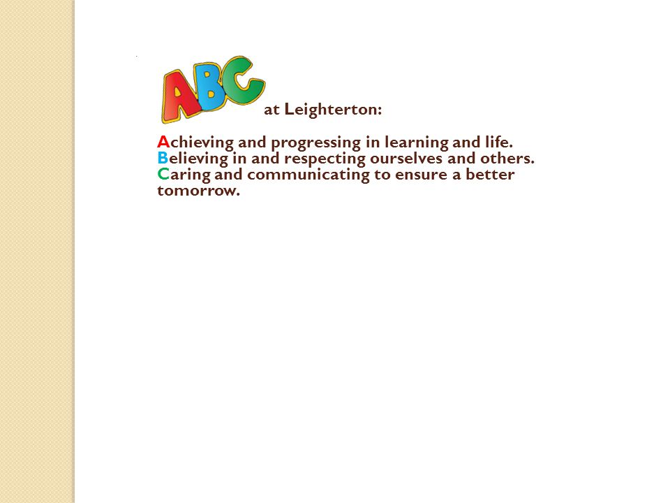 at Leighterton: Achieving and progressing in learning and life.