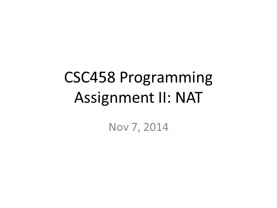CSC458 Programming Assignment II: NAT Nov 7, 2014
