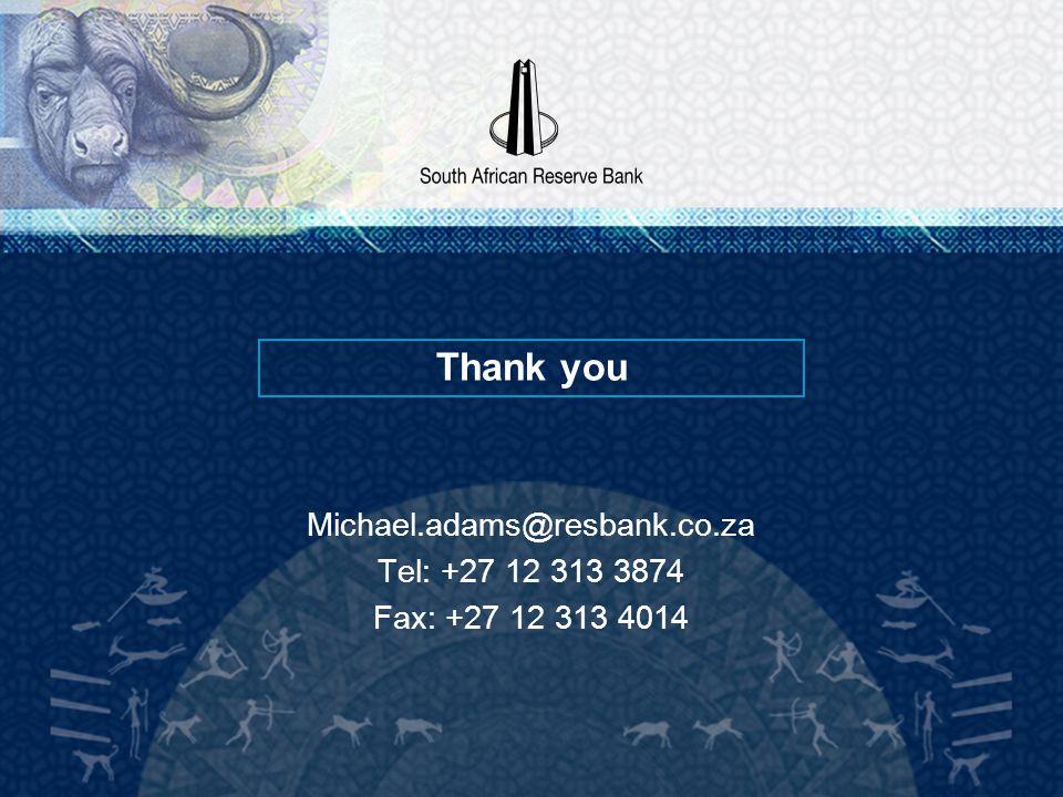 Thank you Michael.adams@resbank.co.za Tel: +27 12 313 3874 Fax: +27 12 313 4014