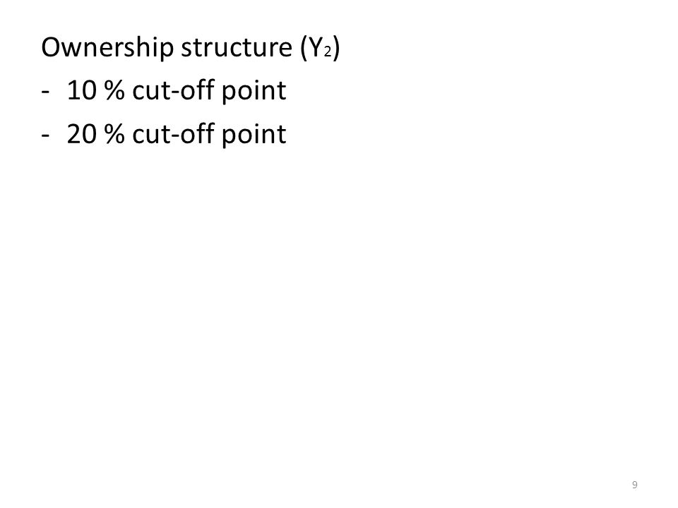 Ownership structure (Y 2 ) -10 % cut-off point -20 % cut-off point 9