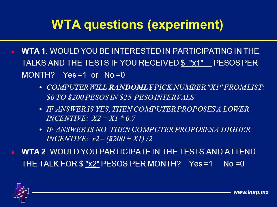 www.insp.mx WTA questions (experiment) l WTA 1.