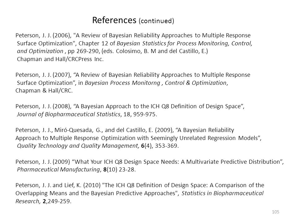 References (continued) 105 Peterson, J. J. (2006),