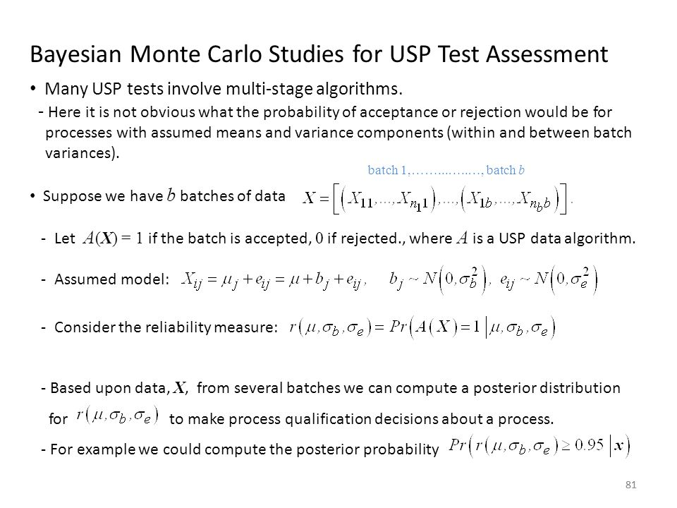 81 Bayesian Monte Carlo Studies for USP Test Assessment Many USP tests involve multi-stage algorithms. - Here it is not obvious what the probability o