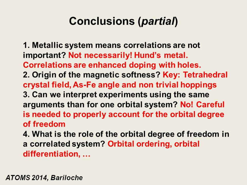 Conclusions (partial) 1. Metallic system means correlations are not important.