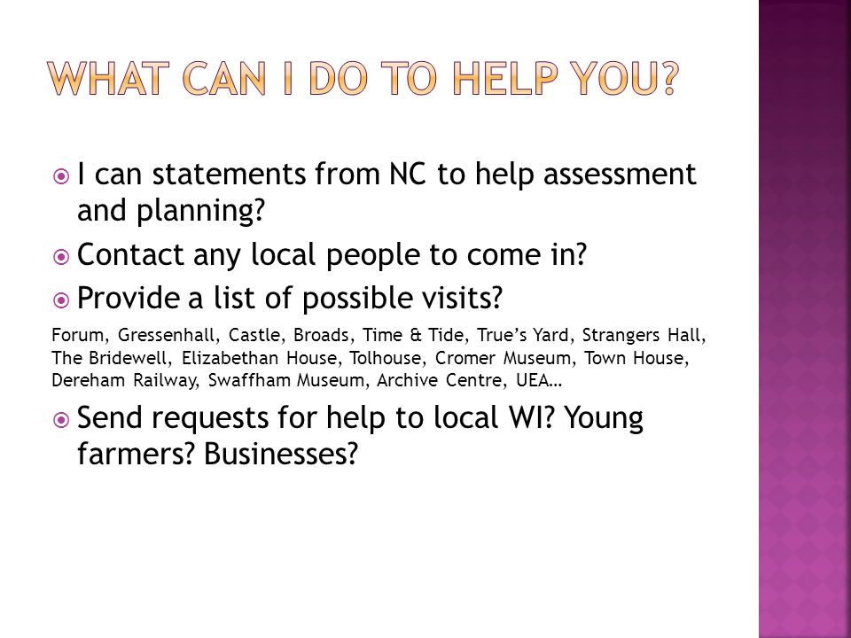  I can statements from NC to help assessment and planning?  Contact any local people to come in?  Provide a list of possible visits? Forum, Gressen